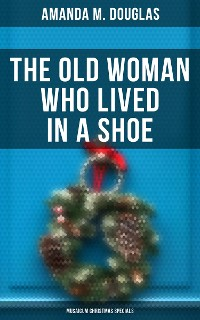 Cover The Old Woman Who Lived in a Shoe (Musaicum Christmas Specials)