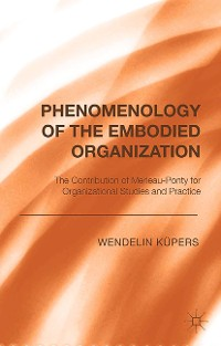 Cover Phenomenology of the Embodied Organization