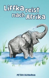 Cover Liffka reist nach Afrika