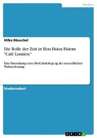 """Cover Die Rolle der Zeit in Hou Hsioa Hsiens """"Café Lumière"""""""