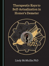 Cover Therapeutic Keys to Self-Actualization in Homer's Demeter
