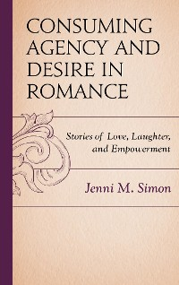 Cover Consuming Agency and Desire in Romance