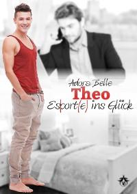 Cover Theo - Escort(e) ins Glück