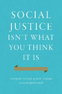 Cover Social Justice Isn't What You Think It Is