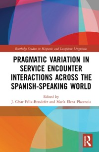 Cover Pragmatic Variation in Service Encounter Interactions across the Spanish-Speaking World