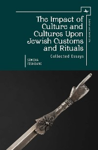 Cover The Impact of Culture and Cultures Upon Jewish Customs and Rituals