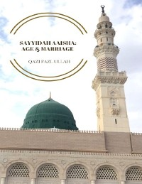 Cover Sayyidah Aaisha: Age & Marriage