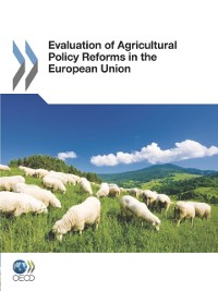 Cover Evaluation of Agricultural Policy Reforms in the European Union
