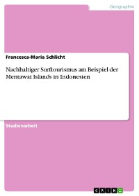 Cover Nachhaltiger Surftourismus am Beispiel der Mentawai Islands in Indonesien