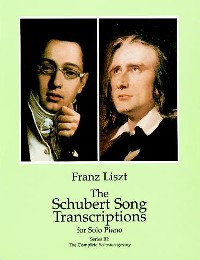 Cover The Schubert Song Transcriptions for Solo Piano/Series III
