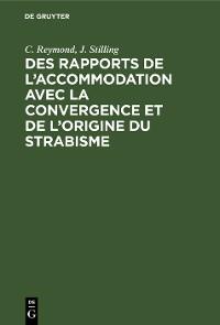 Cover Des rapports de l'accommodation avec la convergence et de l'origine du strabisme