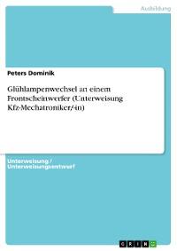 Cover Glühlampenwechsel an einem Frontscheinwerfer  (Unterweisung Kfz-Mechatroniker/-in)