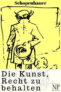 Cover Schopenhauer - Die Kunst, Recht zu behalten
