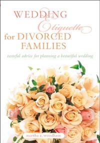 Cover Wedding Etiquette for Divorced Families