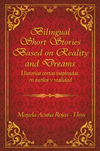 Cover Bilingual Short Stories Based in Reality and Dreams