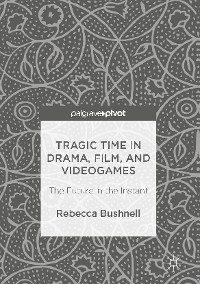 Cover Tragic Time in Drama, Film, and Videogames