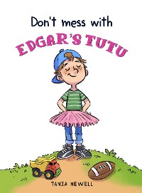 Cover Don't Mess with Edgar's Tutu