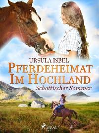 Cover Pferdeheimat im Hochland - Schottischer Sommer