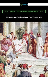 Cover The Dolorous Passion of Our Lord Jesus Christ