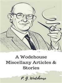 Cover A Wodehouse Miscellany Articles & Stories
