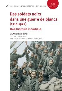 Cover Des soldats noirs dans une guerre de blancs (1914-1922)