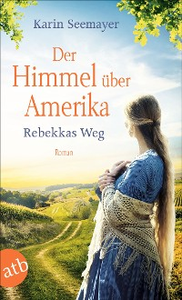 Cover Der Himmel über Amerika - Rebekkas Weg