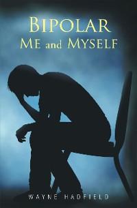Cover Bipolar Me and Myself