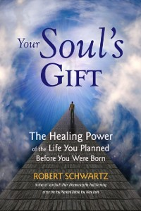 Cover Your Soul's Gift: The Healing Power of the Life You Planned Before You Were Born