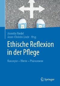 Cover Ethische Reflexion in der Pflege