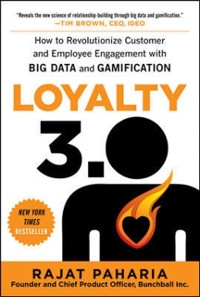 Cover Loyalty 3.0: How to Revolutionize Customer and Employee Engagement with Big Data and Gamification