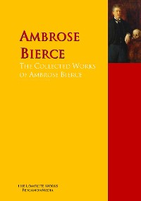 Cover The Collected Works of Ambrose Bierce