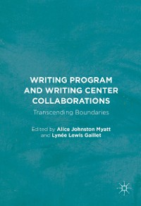 Cover Writing Program and Writing Center Collaborations