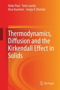 Cover Thermodynamics, Diffusion and the Kirkendall Effect in Solids