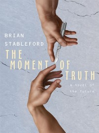 Cover Moment of Truth: A Novel of the Future
