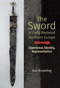 Cover The Sword in Early Medieval Northern Europe
