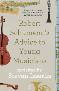 Cover Robert Schumann's Advice to Young Musicians