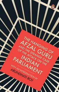 Cover Hanging of Afzal Guru and the Strange Case of the Attack on the Indian Parliament