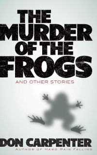 Cover The Murder of the Frogs and Other Stories