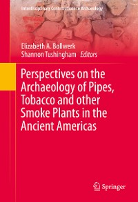 Cover Perspectives on the Archaeology of Pipes, Tobacco and other Smoke Plants in the Ancient Americas