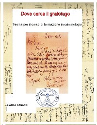 """Cover """"Dove cerca il grafologo"""" Tesina per il corso di formazione in criminologia"""