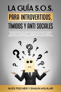 Cover La Guía S.o.s. Para Introvertidos, Tímidos Y anti Sociales