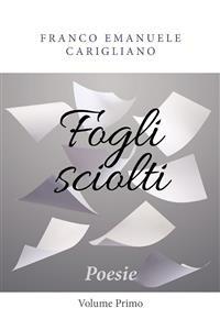 Cover Fogli sciolti - Poesie - Volume Primo