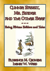 Cover CUNNIE RABBIT, Mr. SPIDER and the OTHER BEEF - 51 African Tales and Stories