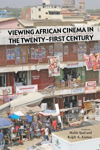 Cover Viewing African Cinema in the Twenty-first Century