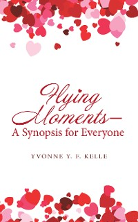 Cover Flying Moments – a Synopsis for Everyone
