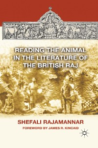 Cover Reading the Animal in the Literature of the British Raj