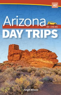 Cover Arizona Day Trips by Theme