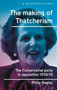 Cover The making of Thatcherism