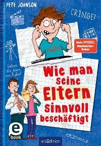 Cover Wie man seine Eltern sinnvoll beschäftigt (Eltern 5)