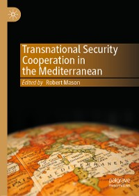 Cover Transnational Security Cooperation in the Mediterranean